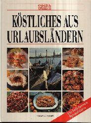 Zarling, Sabine [Red.], Hilmar Döring und Heino Banderob: Essen & trinken - Köstliches aus Urlaubsländern Die beliebtesten Spezialitäten Sonderausg.