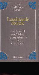 Hoffmann-Aleith, Eva: Leuchtende Stunde Roman über die Jugend des Malers Julius Schnorr von Carolsfeld