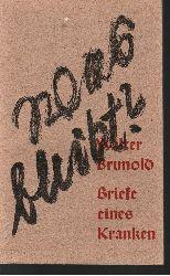 Brunold, Walter: Was bleibt? Briefe eines Kranken 2. Auflage