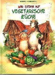 Poggenpohl, Gerhard: Wir stehn auf vegetarische Küche