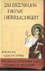 Steinwede, Dietrich:  Zu Erzählen Deine Herrlichkeit Biblische Geschichten für Haus, Katechese und Kindergottesdienst