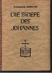 Schütz, Wilhelm:  Die Briefe des Johannes