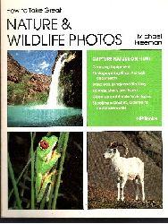Freeman, Michael:  How to Take Great Nature & Wildlife Photos