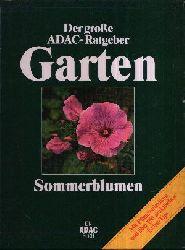 Bäßler, Rainer;  Der grosse ADAC-Ratgeber Garten - Sommerblumen mit Pflanzenlexikon und über 150 praktischen Extra-Tips