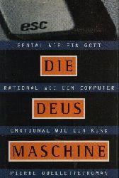 Ouellette, Pierre:  Die Deus-Maschine