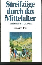 Beck, Rainer [Hrsg.]:  Streifzüge durch das Mittelalter Ein historisches Lesebuch