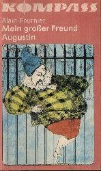 Alain-Fournier:  Mein großer Freund Augustin