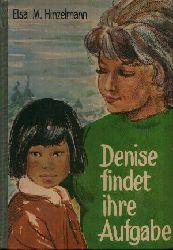 Hinzelmann, Elsa M.: Denise findet ihre Aufgabe Ein Buch für alle jungen Menschen