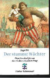 Ott, Inge:  Der stumme Wächter Eine Geschichte um den Golem im alten Prag