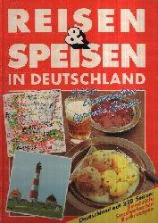 Autorengruppe: Reisen & Speisen in Deutschland Schöne Landschaften typische Rezepte eine kulinarische Entdeckungsreise