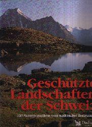 Gohl, Ronald:  Geschützte Landschaften der  Schweiz 100 Naturparadiese von nationaler Bedeutung