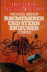 Bishop, Michael: Raumfahrer und Sternzigeuner Stories