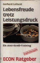 Leibold, Gerhard: Lebensfreude trotz Leistungsdruck Ein Anti-Stress-Training