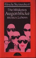 Steineckert, Gisela: Die  blödesten Augenblicke meines Lebens 2. Auflage