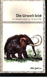 Kahlert, Elke und Günther Brinek:  Die Urwelt lebt