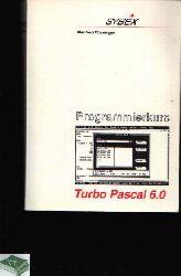 Füssinger, Manfred; Programmierkurs Turbo Pascal 6.0