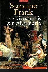 Frank, Suzanne: Das Geheimnis von Alexandria