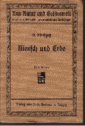 A. Kirchhoff: Mensch und Erde Aus Natur und Geisteswelt  (Sammlung wissenschaftlich- gemeinverständlicher Darstellungen) Dritte Auflage