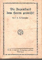 Johann  Kaspar Lavater;  Die Jugendzeit dem Herrn geweiht!