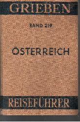 Grieben: Österreich mit Anhang für Automobilisten, mit 16 farbigen Karte, 23 Kartenskizzen und 22 Abbildungen - (Reiseführer Band 219) 4. Auflage