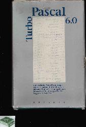 o. Angabe: Turbo Pascal 6.0 Benutzerhandbuch, Programmierhandbuch, Referenzhandbuch, Objektorientierte Programmierung und Turbo Vision 2. Auflage