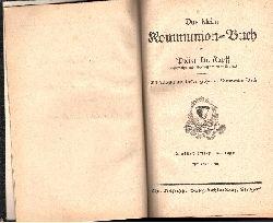 Kapff, Prälat Dr.;  Das kleine Kommunion-Buch Ein Auszug aus dessen größerem Kommunion-Buch