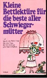 Autorengruppe: Kleine Bettlektüre für die beste aller Schwiegermütter