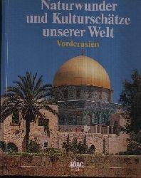 Liedke, Walter; Naturwunder und Kulturschätze unserer Welt - Vorderasien Das Welterbe der UNESCO
