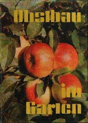 Vanicek, Karl-Heinz:  Obstbau im Garten Ein Leitfaden für den Obstbau im Klein-, Siedler-, Haus-und ländlichen Nutzgarten