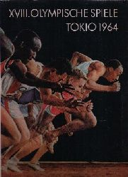 Autorengruppe: XVIII. Olympischen Sommerspiele Tokio 1964 2. Auflage