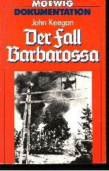 Keegan, John: Der Fall Barbarossa Moewig ; 4308 - Dokumentation 2. Auflage