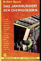Bauer, Robert: Das Jahrhundert der Chemiefaser