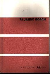 Bosch, Robert; 75 Jahre Bosch 1886 bis 1961 - Ein geschichtlicher Rückblick Bosch-Schriftenreihe Folge 9