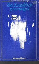 Ehrenreich, Barbara und Deidre English:  Zur Krankheit gezwungen Eine schichtenspezifische Untersuchung der Krankheitsideologie als Instrument zur Unterdrückung der Frau im 19. und 20. Jahrhundert am Beispiel der USA