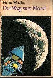 Mielke, Heinz:  Der Weg zum Mond Zeichnungen von Horst Boche