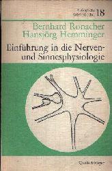 Ronacher, Bernhard und Hansjörg Hemminger:  Einführung in die Nerven- und Sinnesphysiologie Biologische Arbeitsbücher  Nr. 18