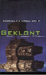 Smith, Michael Marshall: Geklont Roman 1. Auflage