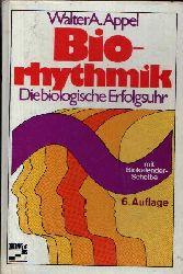 Appel, Walter A.: Biorhythmik Die biologische Erfolgsuhr 6. Auflage