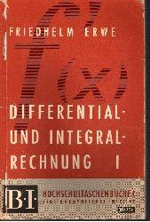 Erwe, Friedhelm: Differential- und Integralrechnung Band I: Elemente der Infinitesimalrechnung Differentialrechnung + Band II: Integralrechnung  Hochschultaschenbücher 31 / 31a revidierter Nachdruck