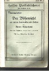 Anton Tschechow:  Der Bösewicht und andere Humoresken und Satiren