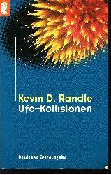 Randle, Kevin D.:  Ufo-Kollisionen Aus dem Amerikanischen von Anne Follmann und Ute Weber