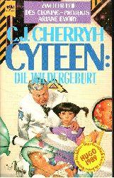 C. J. Cherryh; Cyteen: Die Wiedergeburt Zweiter Roman des Cloning - Projektes Ariane Emory Dt. Erstveröff.