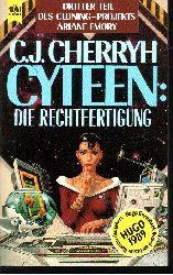 C. J. Cherryh: Cytteen: Die Rechtfertigung Dritter Roman des Cloning - Projektes Ariane Emory Dt. Erstveröff.