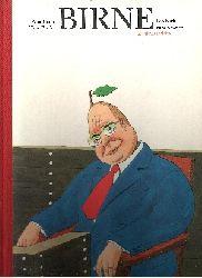 Knorr, Peter und Hans Traxler: Birne - Das Buch zum Kanzler Eine Fibel für das junge Gemüse und die sauberen Früchtchen in diesem unserem Lande 6.Auflage, März 1983, 51.-60.Tausend