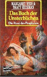 Margaret Weis und Tracy Hickman: Die  Rose des Propheten Das Buch der Unsterblichen Deutsche Erstveröffentlichung