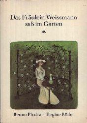 Pludra, Benno und Regine Röder: Das Fräulein Weissmann saß im Garten