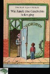 Kant, Uwe und Egbert Herfurth:  Wie Janek eine Geschichte holen ging