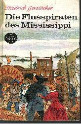 Gerstäcker, Friedrich: Die Flusspiraten des Mississippi Aus dem Waldleben Amerikas 5. Auflage