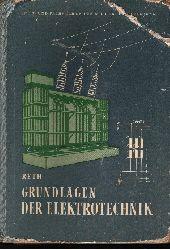 Reth, Johann und Hellmut Kruschwitz:  Grundlagen der Elektrotechnik