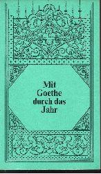 Autorengruppe: Mit Goethe durch das Jahr Ein Kalender für das Jahr 1974